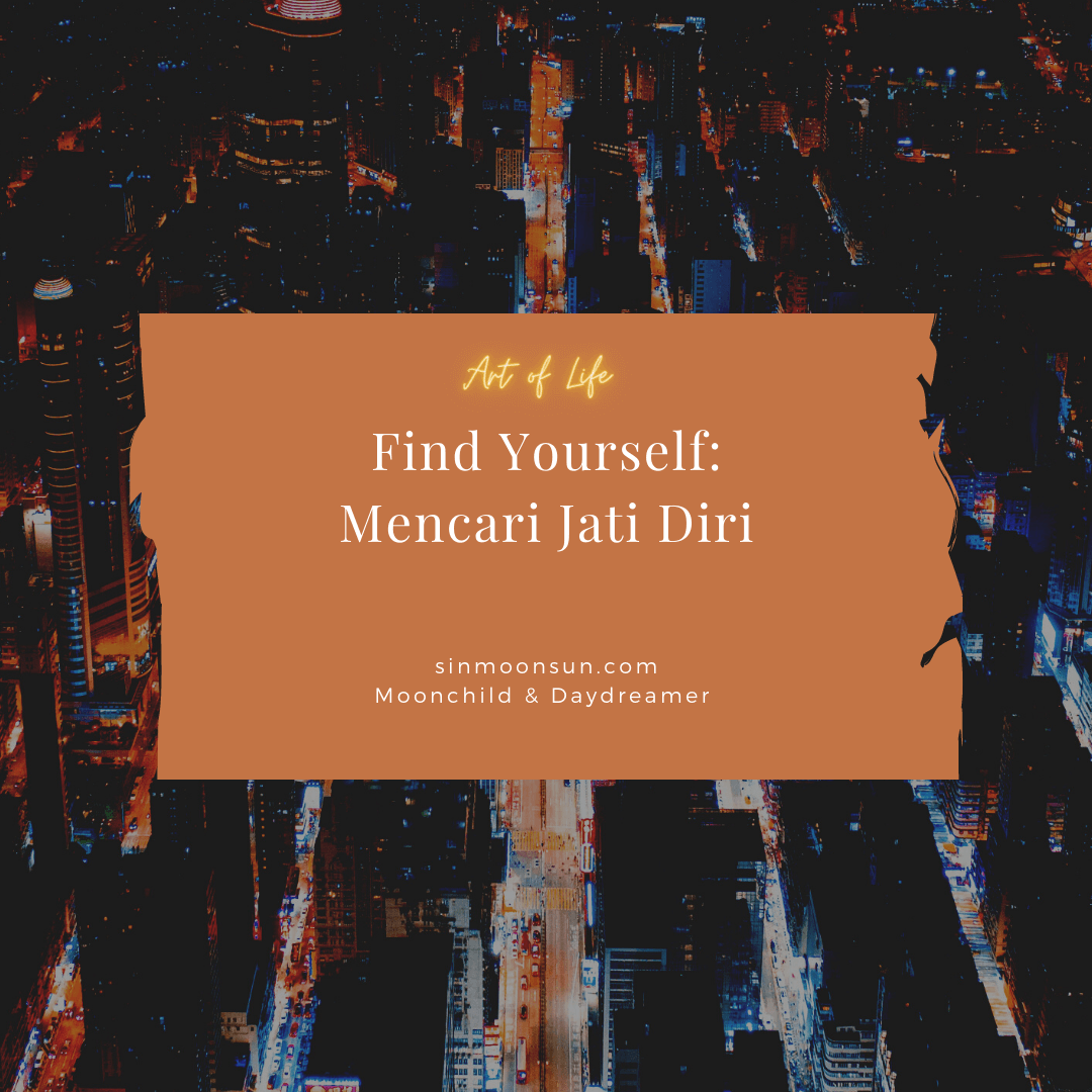 Find Yourself: Mencari Jati Diri